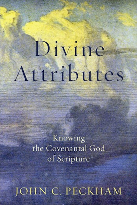 Divine Attributes (Mar 2021) by John Peckham | SHOPtheWORD