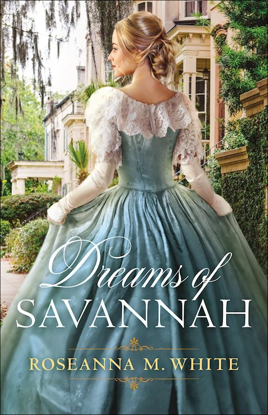 Dreams Of Savannah by Roseanna M White | SHOPtheWORD