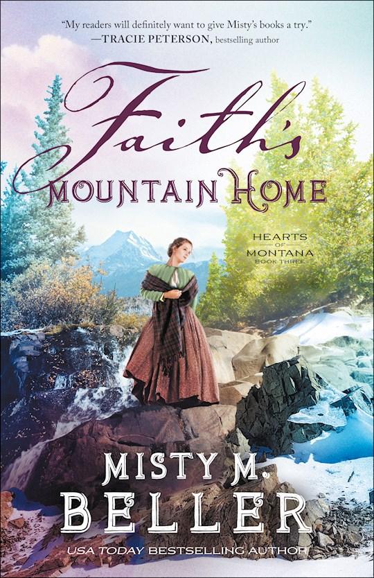 Faith's Mountain Home (Hearts Of Montana #3) by Misty M Beller | SHOPtheWORD