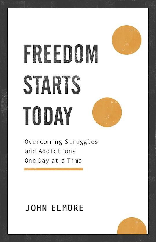 Freedom Starts Today by John Elmore | SHOPtheWORD