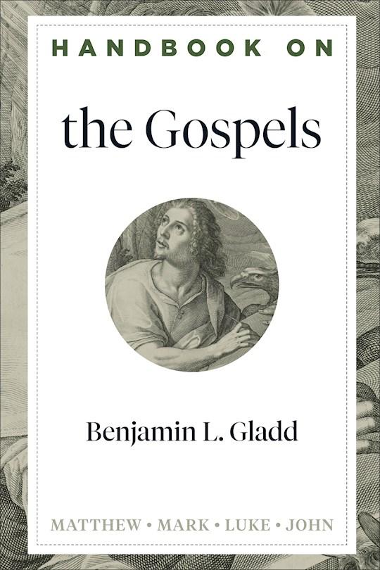 Handbook On The Gospels (Apr 2021) by Benjamin Gladd | SHOPtheWORD