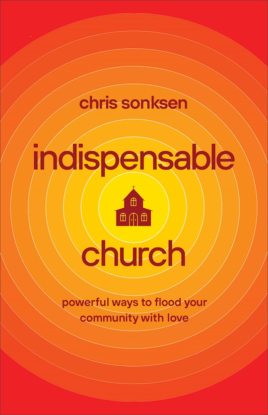 Indispensable Church by Chris Sonksen   SHOPtheWORD