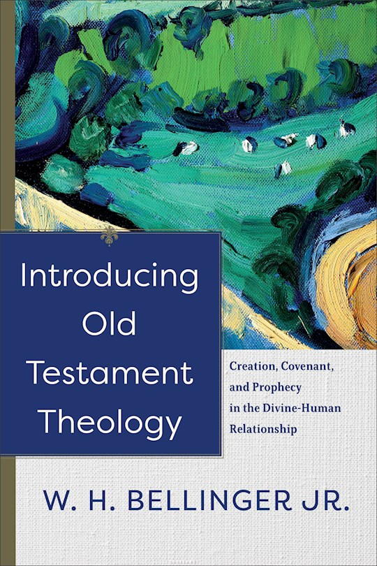 Introducing Old Testament Theology (Apr 2021) by W. Bellinger | SHOPtheWORD