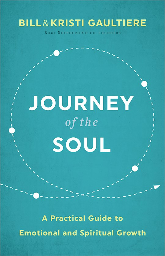 Journey Of The Soul by Bill Gaultiere | SHOPtheWORD
