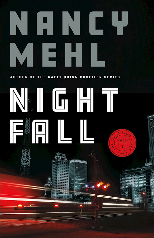 Night Fall (The Quantico Files #1) (Mar) by Nancy Mehl   SHOPtheWORD
