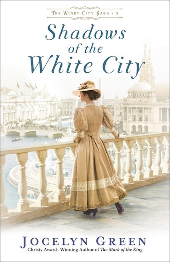 Shadows Of The White City (The Windy City Saga #2) by Jocelyn Green | SHOPtheWORD