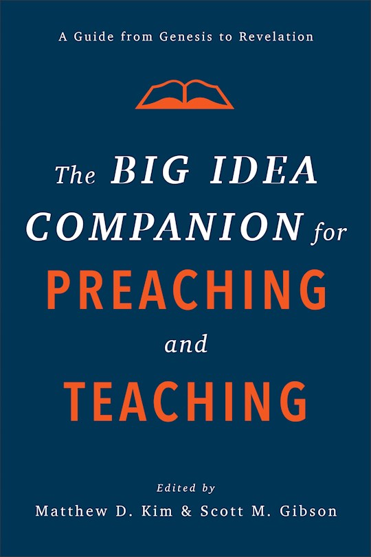 The Big Idea Companion For Preaching And Teaching (Apr 2021) by Scott Gibson   SHOPtheWORD