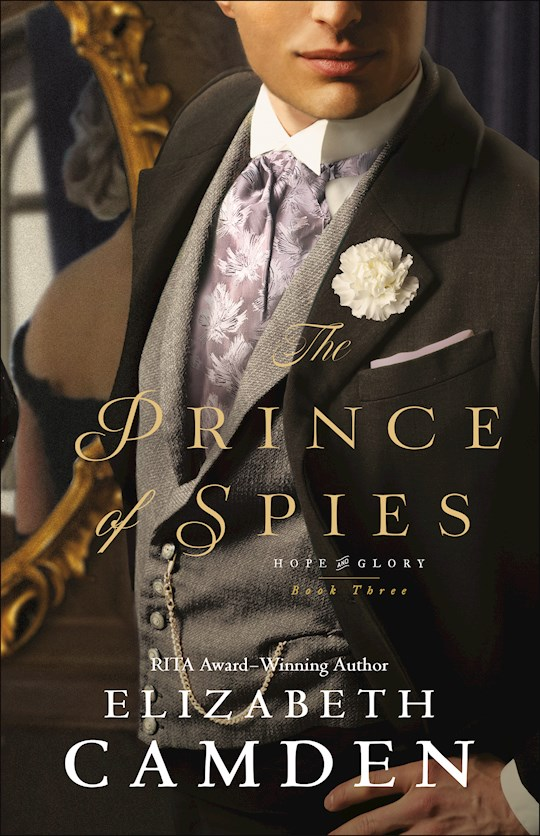 The Prince Of Spies (Hope And Glory #3) by Elizabeth Camden | SHOPtheWORD