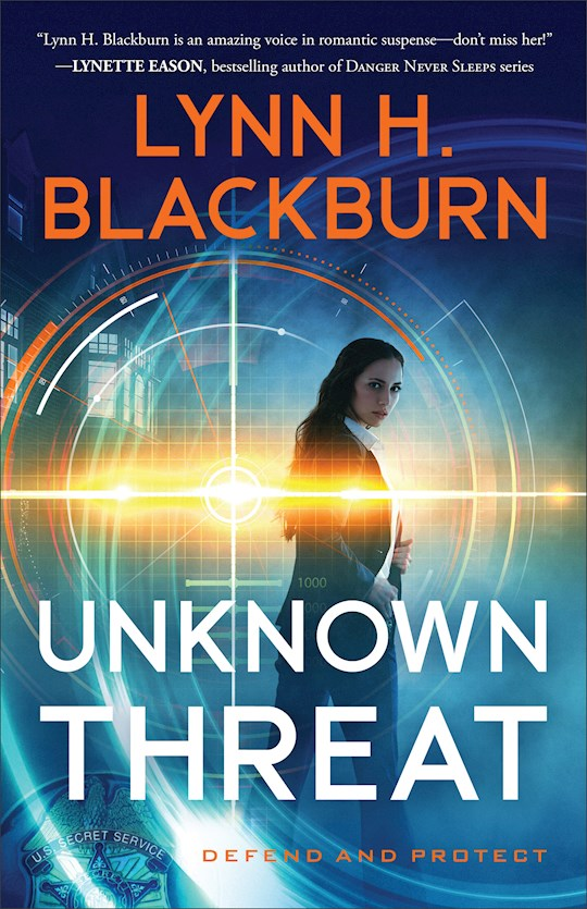 Unknown Threat (Defend And Protect #1) by Lynn H Blackburn | SHOPtheWORD
