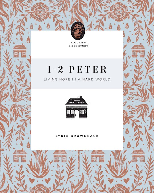 1-2 Peter (Flourish Bible Study) by Lydia Brownback | SHOPtheWORD