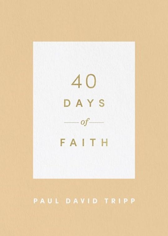 40 Days Of Faith by Paul David Tripp | SHOPtheWORD