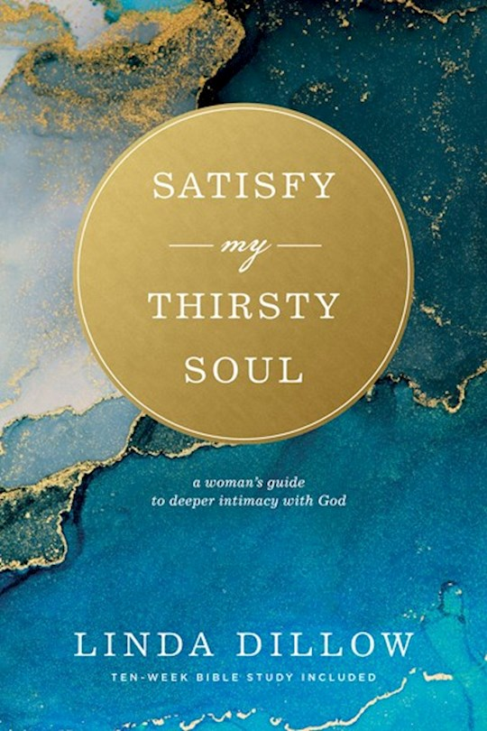 Satisfy My Thirsty Soul (Enlarged) by Linda Dillow | SHOPtheWORD