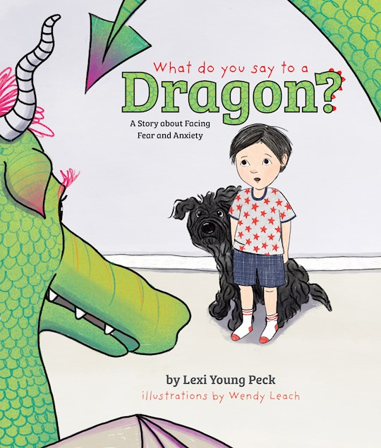 What Do You Say To A Dragon? (May 2021) by Lexi Young Peck | SHOPtheWORD