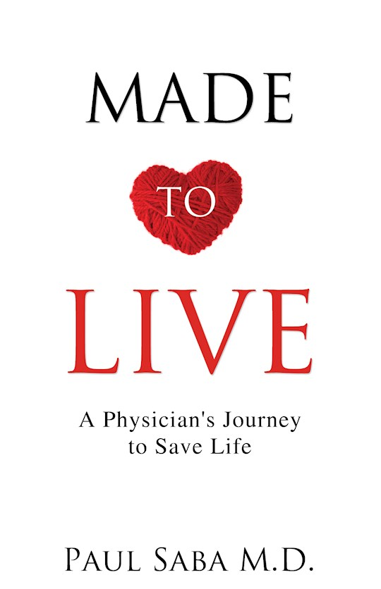 Made to Live by Paul M.D. Saba | SHOPtheWORD