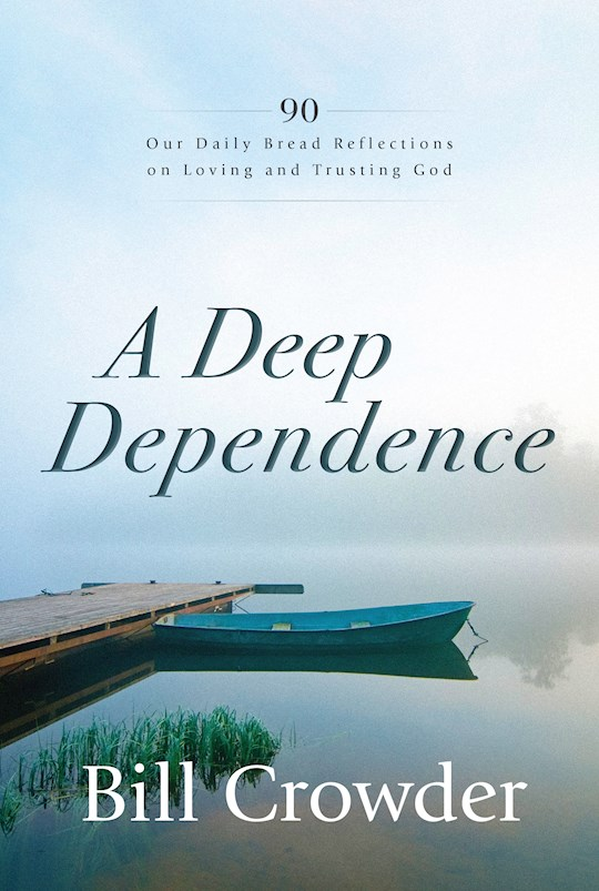 A Deep Dependence by Bill Crowder | SHOPtheWORD
