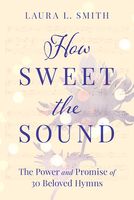 How Sweet The Sound by Laura L Smith   SHOPtheWORD