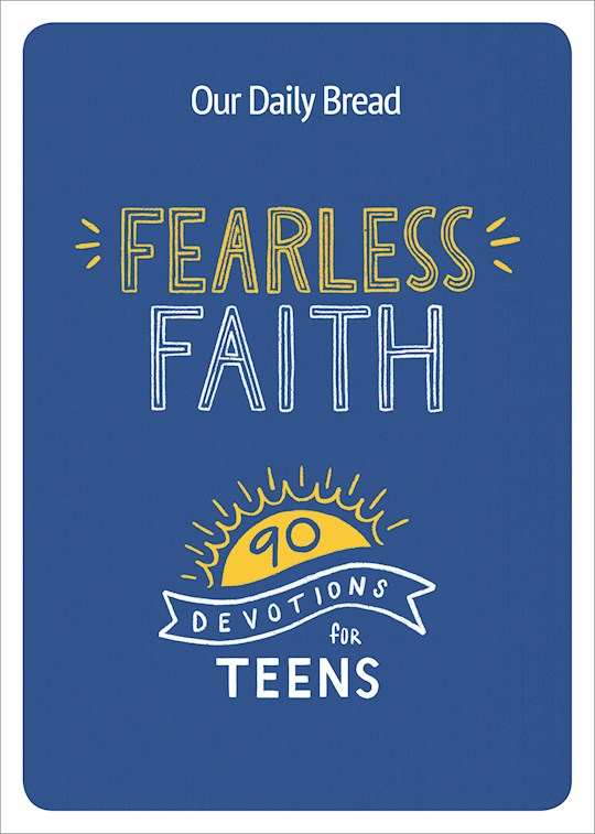 Fearless Faith (Our Daily Bread) by Daily Bread Our | SHOPtheWORD