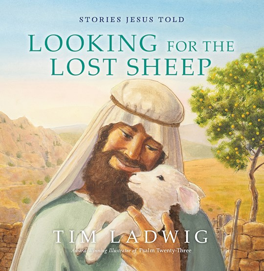 Stories Jesus Told: Looking For The Lost Sheep by Tim Ladwig | SHOPtheWORD