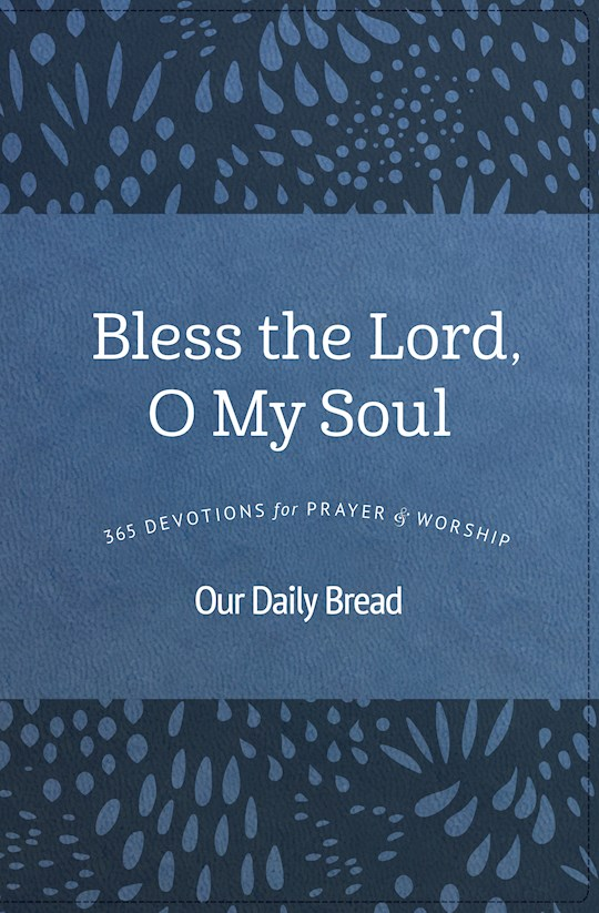 Bless The Lord, O My Soul by Daily Bread Our | SHOPtheWORD
