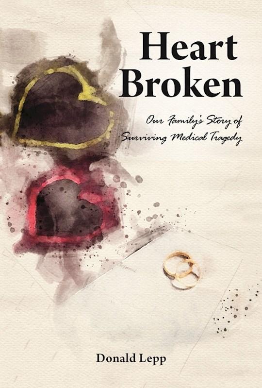 Heart Broken by Donald Lepp | SHOPtheWORD