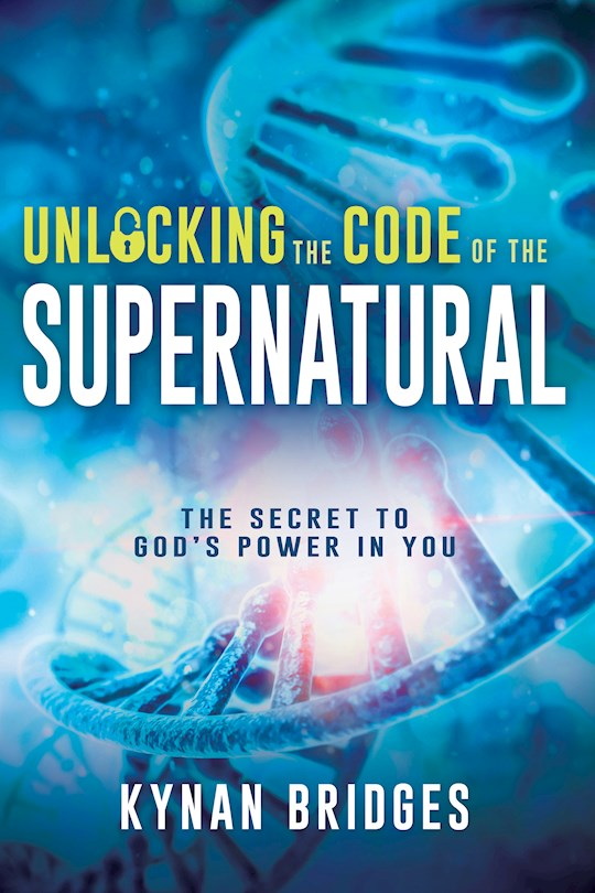 Unlocking The Code Of The Supernatural by Kynan Bridges | SHOPtheWORD