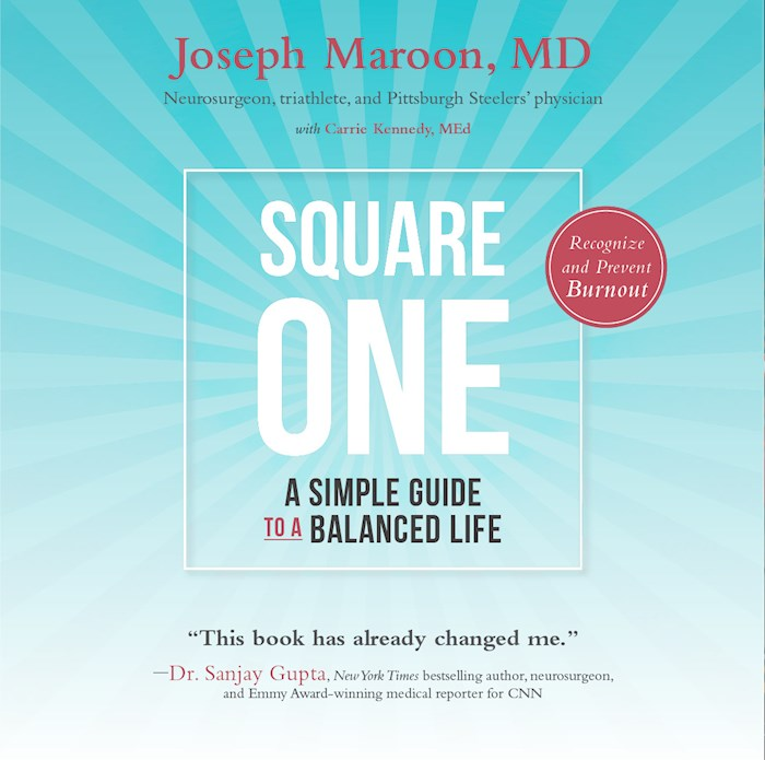 Square One:  A Simple Guide To A Balanced Life-2nd Edition by Joseph Maroon | SHOPtheWORD