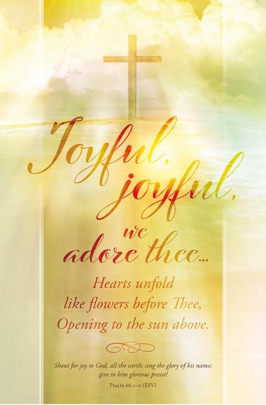 Bulletin-Joyful, Joyful, We Adore Thee....(Psalm 66:1-2, ESV) (Pack Of 100) | SHOPtheWORD