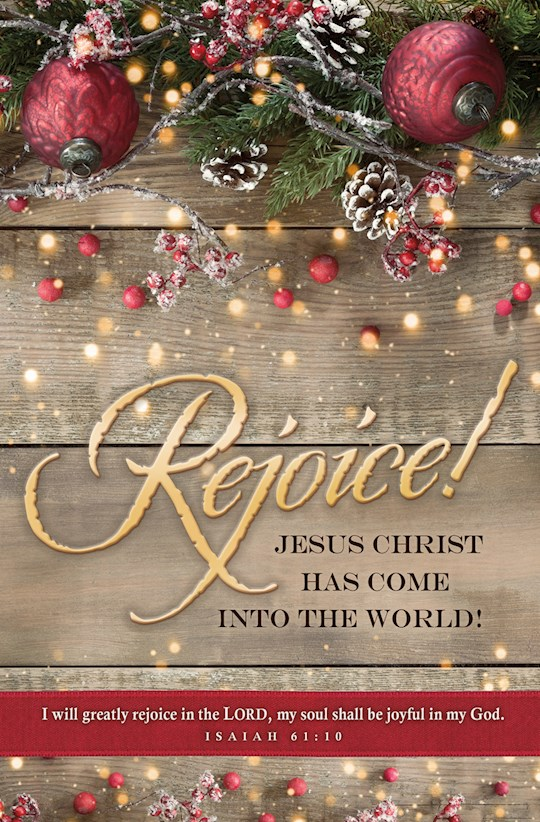 Bulletin-Rejoice! Jesus Christ Has Come Into The World! (Isaiah 61:10) (Pack Of 100)   SHOPtheWORD