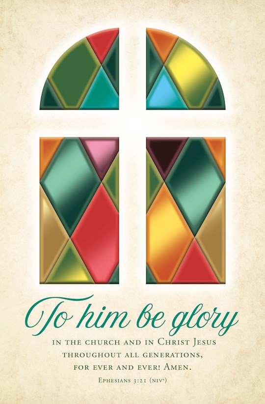Bulletin-To Him Be Glory In The Church....(Ephesians 3:21, NIV) (Pack Of 100) | SHOPtheWORD