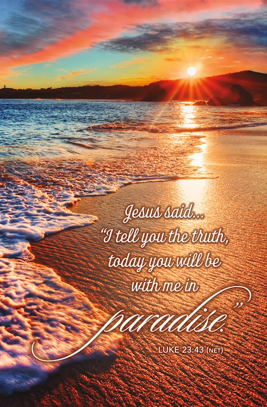 Bulletin-Today You Will Be With Me In Paradise (Luke 23:43, NET) (Pack Of 100) | SHOPtheWORD