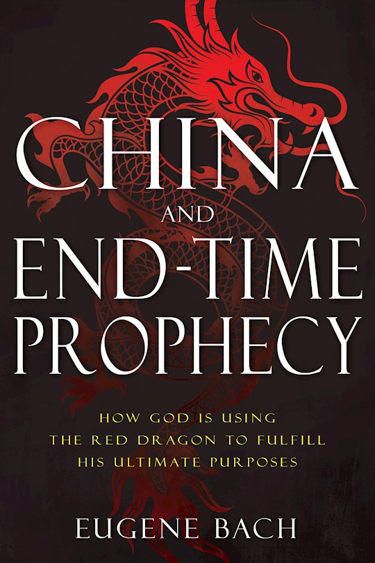 China And End-Time Prophecy by Eugene Bach   SHOPtheWORD