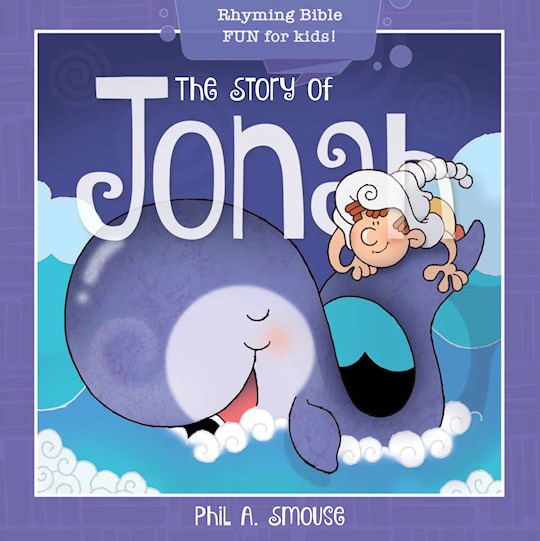 Story Of Jonah by Phil Smouse | SHOPtheWORD
