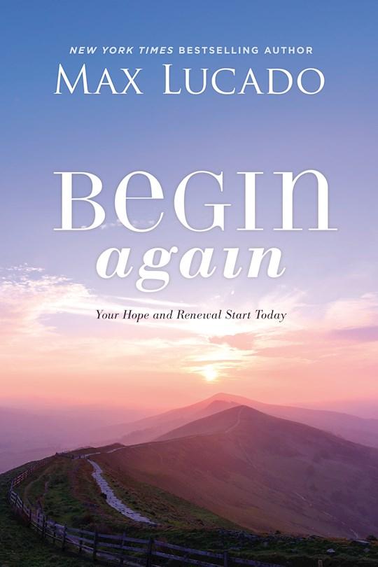 Begin Again by Max Lucado | SHOPtheWORD