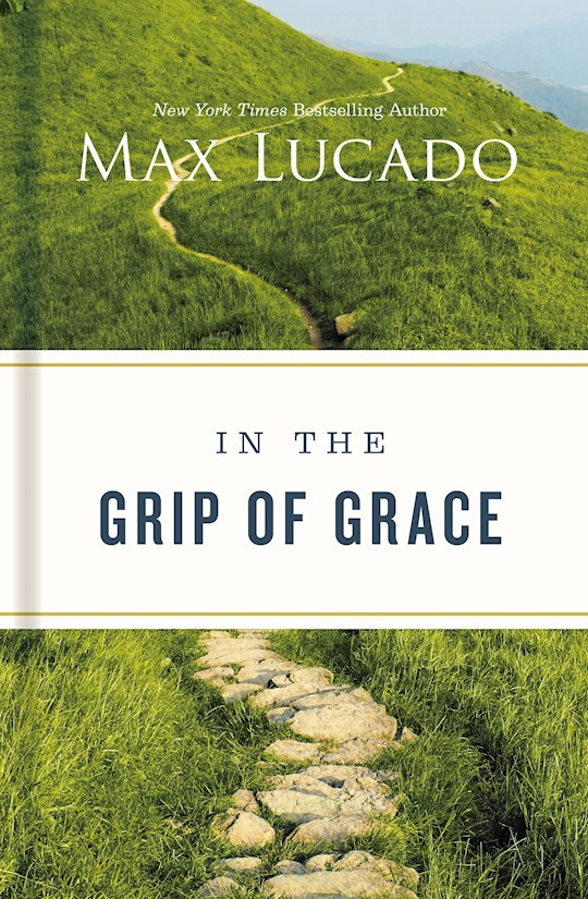 In The Grip Of Grace (Repackage) by Max Lucado | SHOPtheWORD