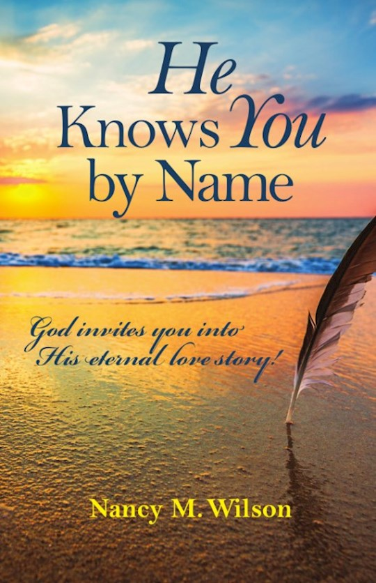 He Knows You by Name  by Nancy M. Wilson | SHOPtheWORD