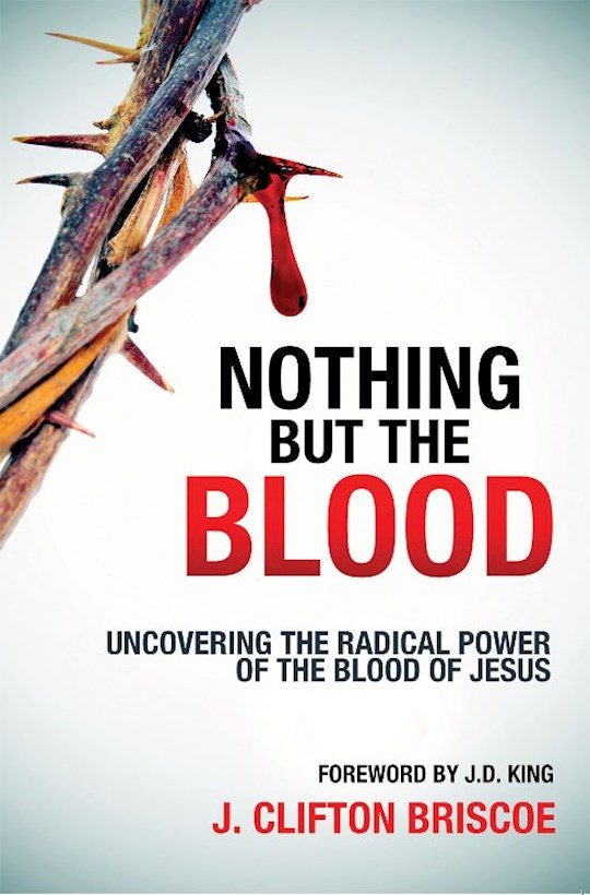 Nothing but the Blood by Clifton J Briscoe | SHOPtheWORD