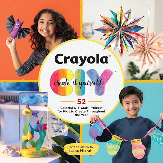 Crayola: Create It Yourself by Llc Crayola | SHOPtheWORD