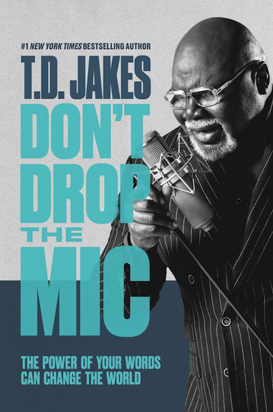 Don't Drop The Mic (Apr 2021) by T. D. Jakes | SHOPtheWORD