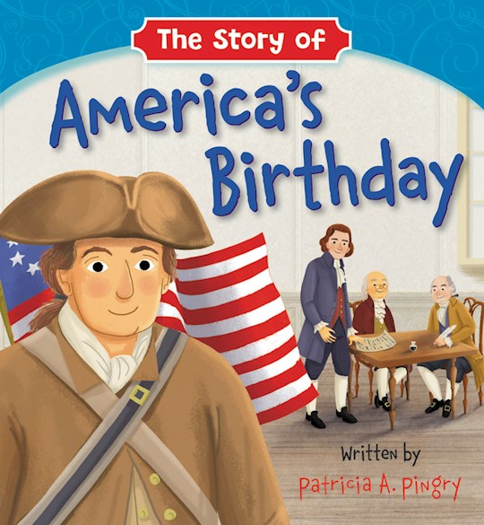 The Story Of America's Birthday (Apr 2021) by Patricia Pingry | SHOPtheWORD
