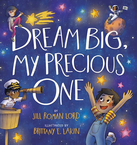 Dream Big, My Precious One (Mar 2021) by Jill Roman Lord | SHOPtheWORD