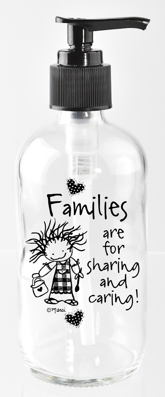 Soap Dispenser-Marci Art-Families Are For Sharing (8 Oz) | SHOPtheWORD