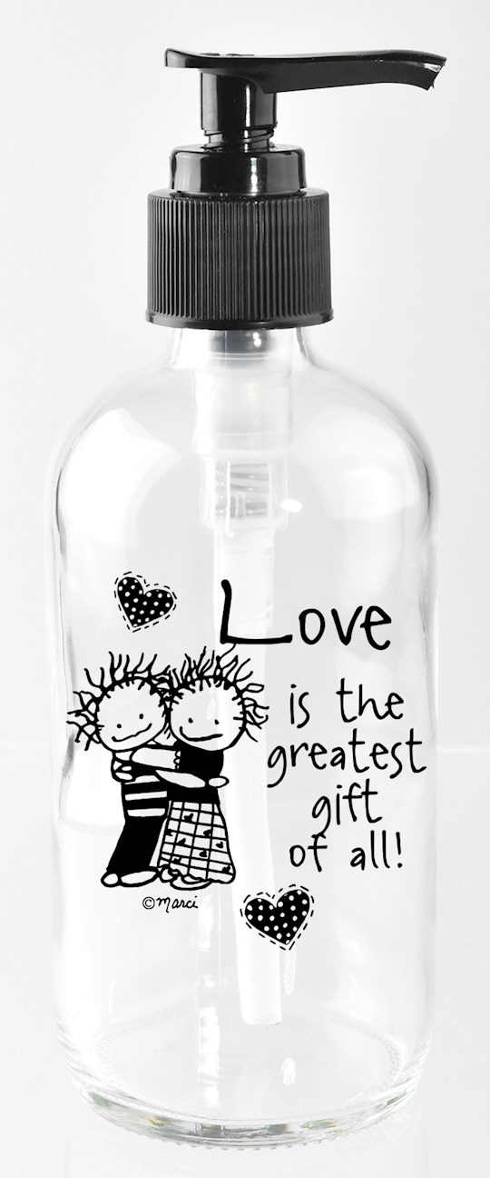 Soap Dispenser-Marci Art-Love Is The Greatest (8 Oz)   SHOPtheWORD