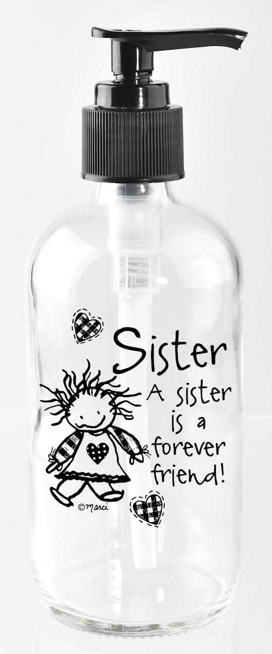 Soap Dispenser-Marci Art-Sister.. Is A Forever Friend (8 Oz) | SHOPtheWORD