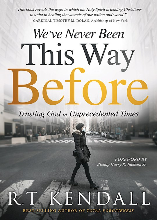 We've Never Been This Way Before by R.T. Kendall | SHOPtheWORD