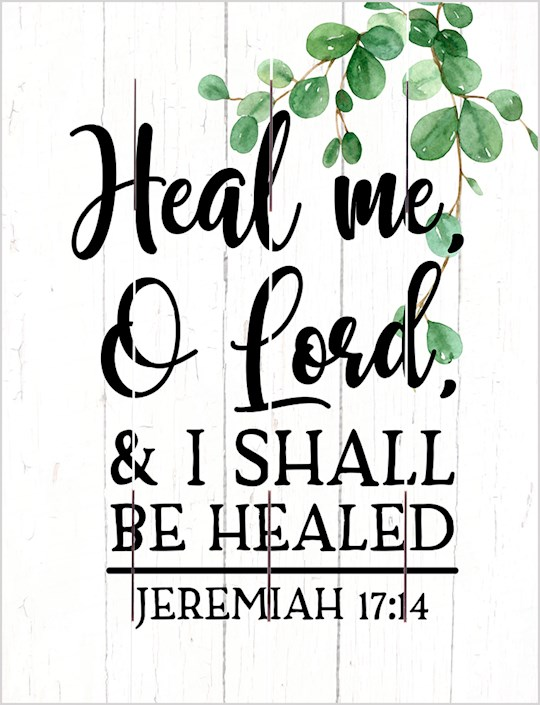 Pallet Art-Heal Me O Lord (Jeremiah 17:14) (9 x 12) | SHOPtheWORD