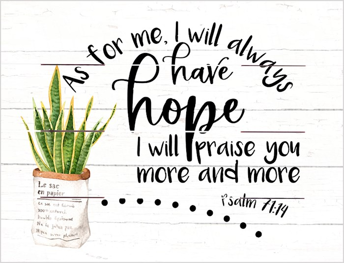Pallet Art-I Will Praise You (Psalm 71:14) (9 x 12) | SHOPtheWORD