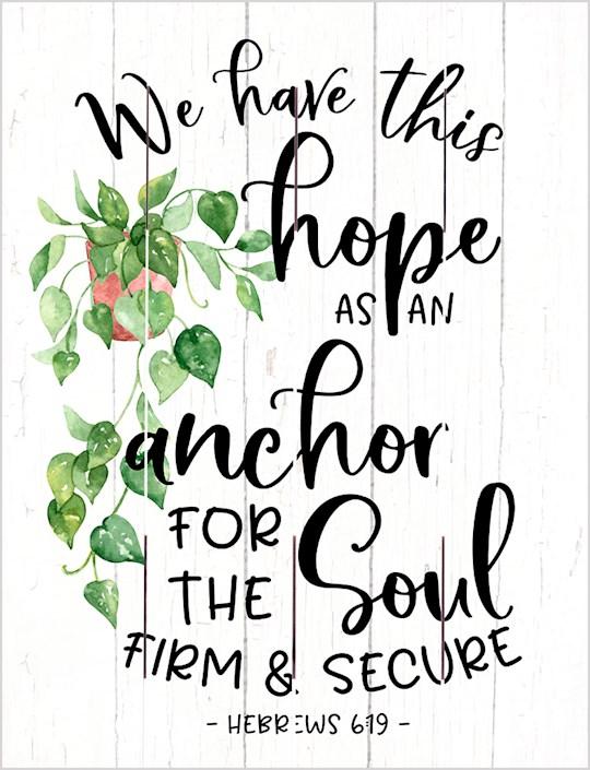 Pallet Art-We Have This Hope (Hebrews 6:19) (9 x 12) | SHOPtheWORD