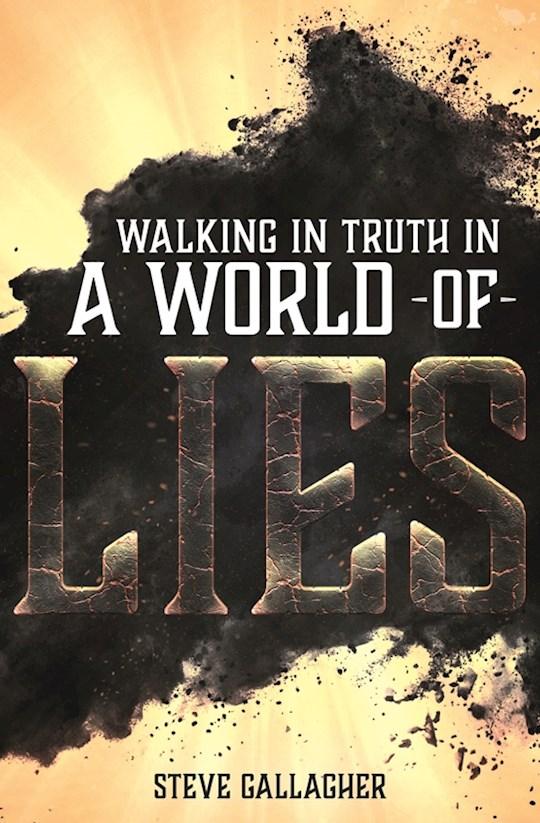 Walking In Truth In A World Of Lies (Strict Street Date August 5, 2020) by Steve Gallagher | SHOPtheWORD