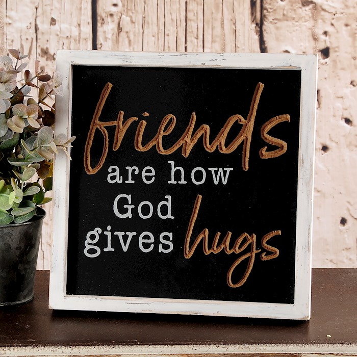 """Framed Sign-Friends Are How God Gives Hugs (8.5"""" x 8.5"""") 