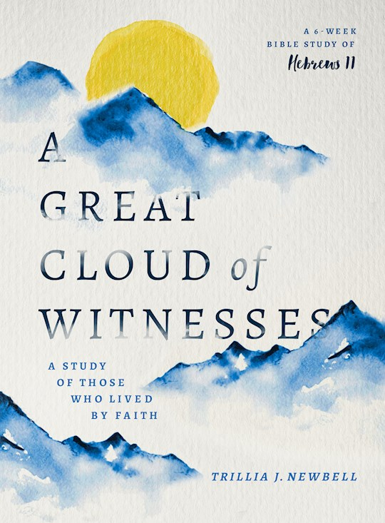 A Great Cloud Of Witnesses by Trillia Newbell   SHOPtheWORD